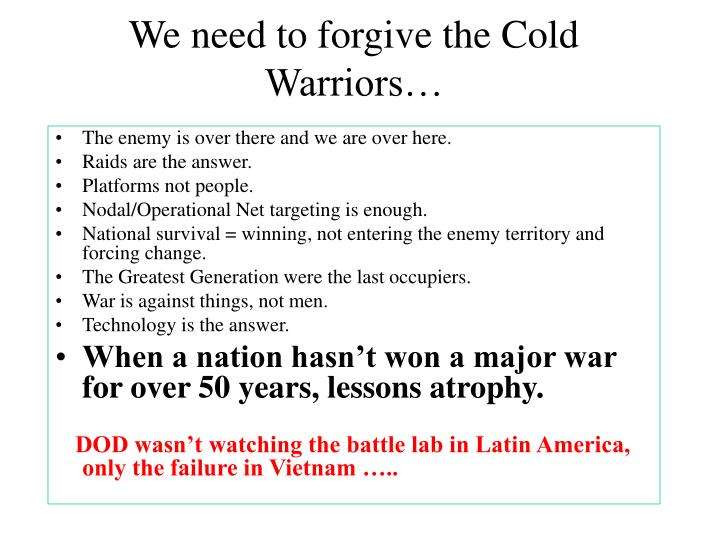 We need to forgive the Cold Warriors…
