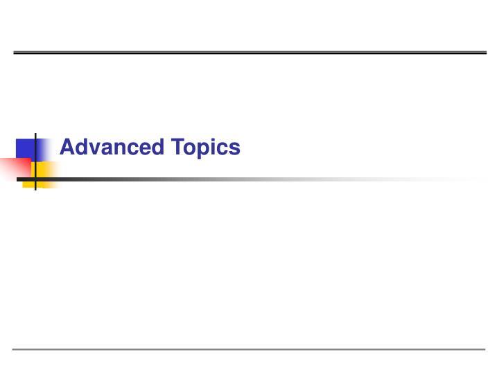 Advanced Topics