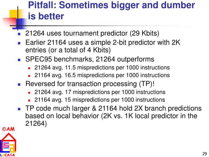 Pitfall: Sometimes bigger and dumber is better