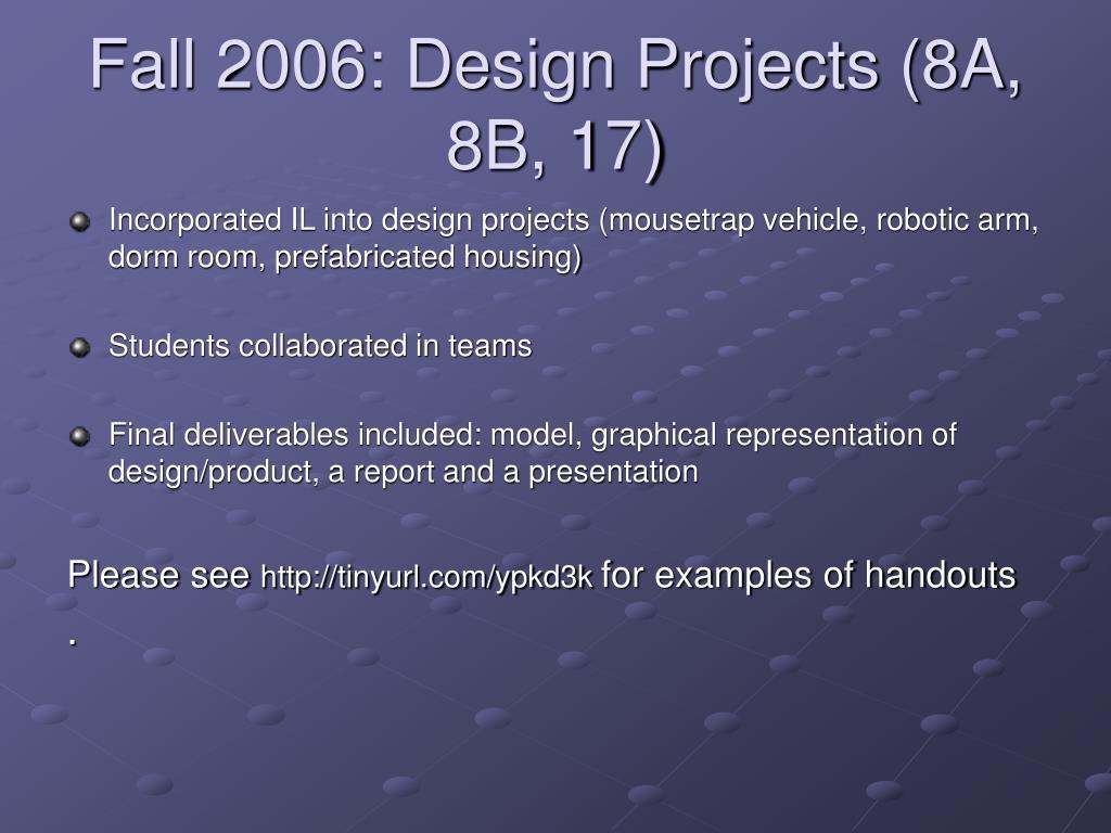 Fall 2006: Design Projects (8A, 8B, 17)