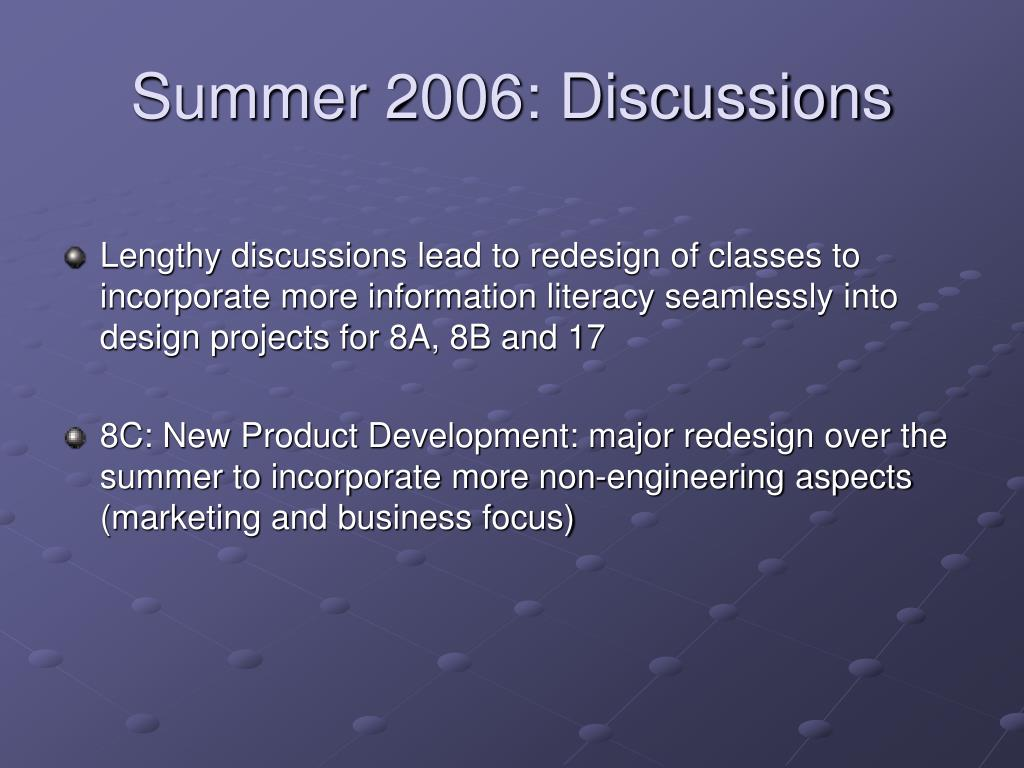 Summer 2006: Discussions