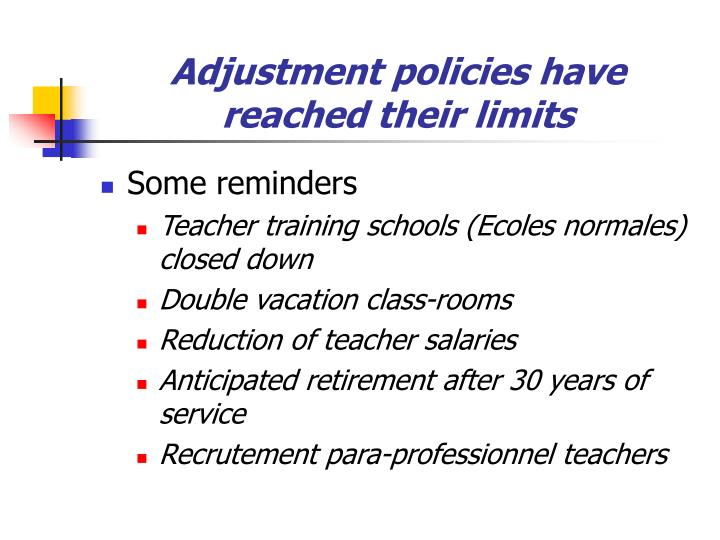 Adjustment policies have reached their limits