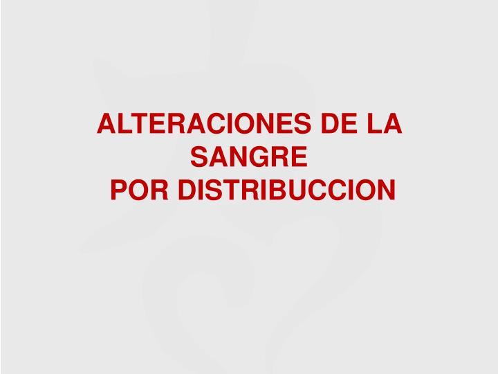 alteraciones de la sangre por distribuccion