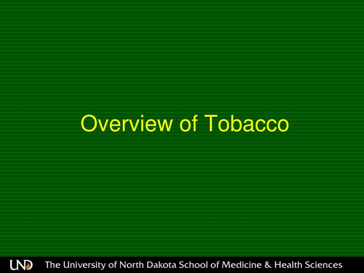 Overview of Tobacco