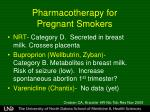 pharmacotherapy for pregnant smokers