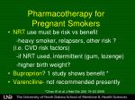 pharmacotherapy for pregnant smokers2
