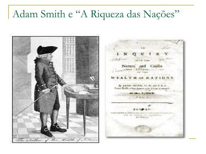"""Adam Smith e """"A Riqueza das Nações"""""""