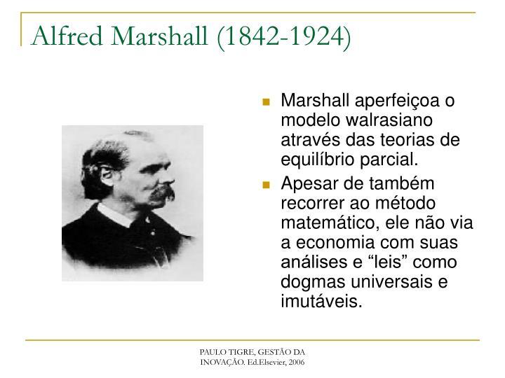 Marshall aperfeiçoa o modelo walrasiano através das teorias de equilíbrio parcial.
