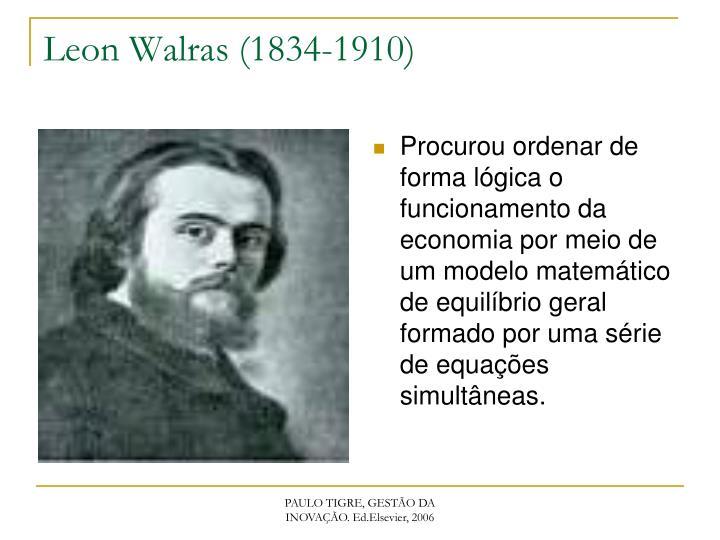Procurou ordenar de forma lógica o funcionamento da economia por meio de um modelo matemático de equilíbrio geral formado por uma série de equações simultâneas.
