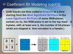 coefficient bit modeling cont d