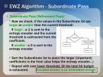 ewz algorithm subordinate pass