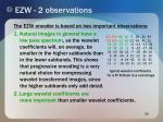 ezw 2 observations