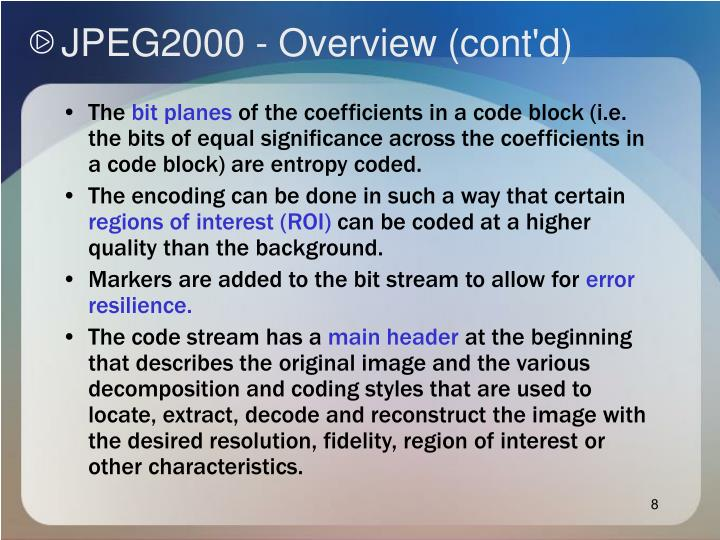 JPEG2000 - Overview (cont'd)
