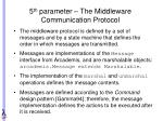5 th parameter the middleware communication protocol
