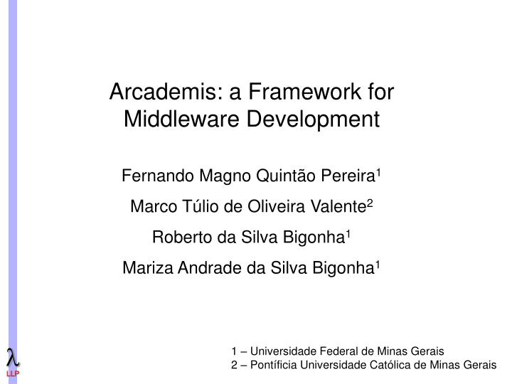 Arcademis a framework for middleware development