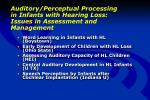 auditory perceptual processing in infants with hearing loss issues in assessment and management1