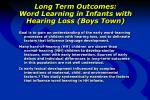 long term outcomes word learning in infants with hearing loss boys town