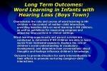 long term outcomes word learning in infants with hearing loss boys town1