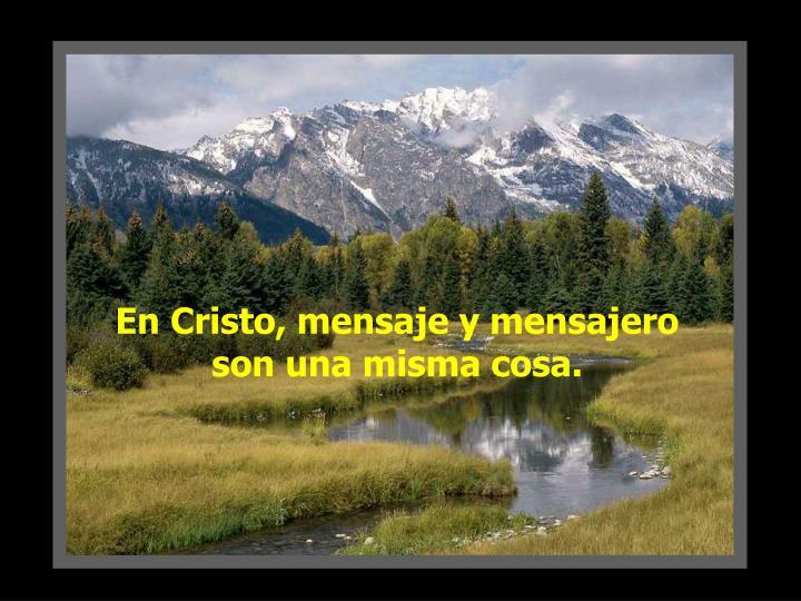En Cristo, mensaje y mensajero