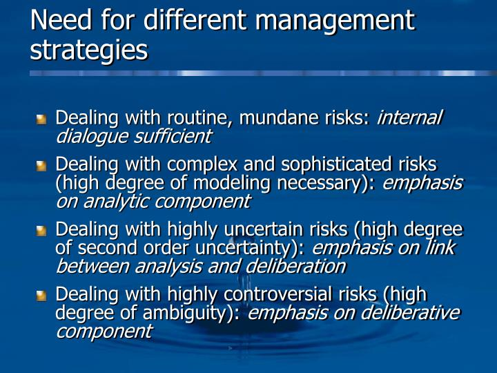 Need for different management strategies