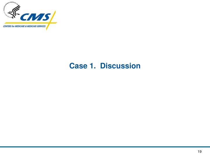 Case 1.  Discussion
