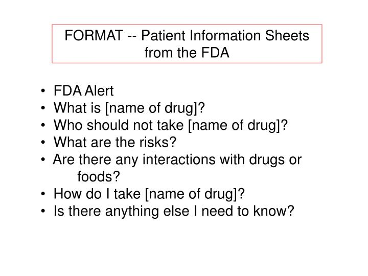 FORMAT -- Patient Information Sheets from the FDA