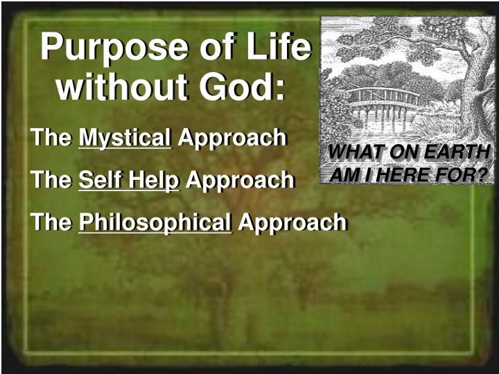 Purpose of Life        without God: