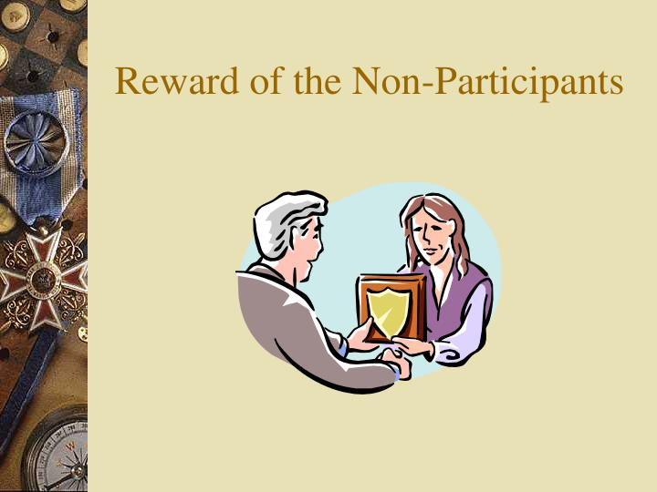 Reward of the Non-Participants