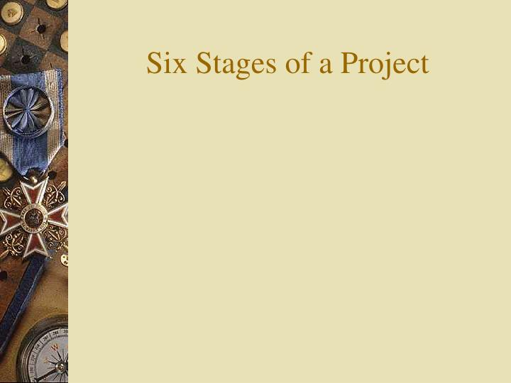 Six stages of a project