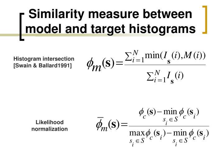 Similarity measure between model and target histograms