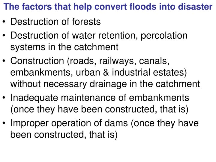 The factors that help convert floods into disaster