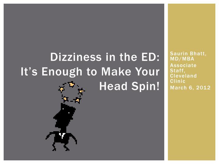 Dizziness in the ED: