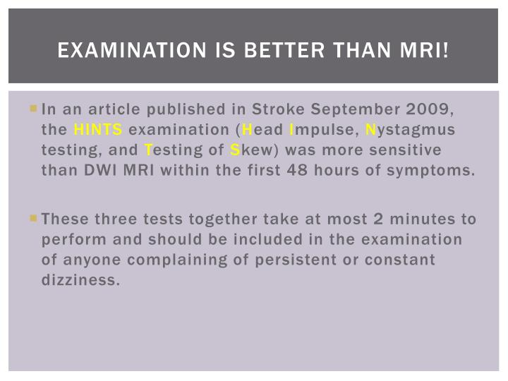 Examination is better Than MRI!