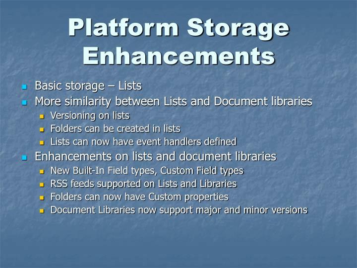 Platform Storage Enhancements