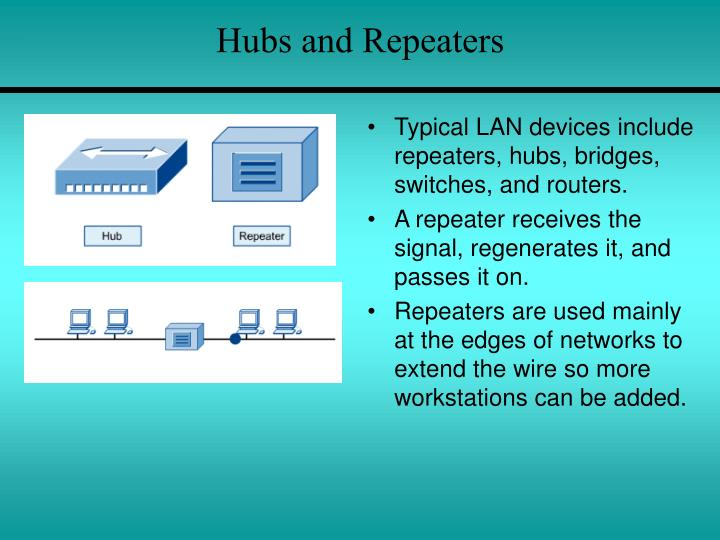 Hubs and Repeaters