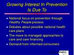 growing interest in prevention is due to