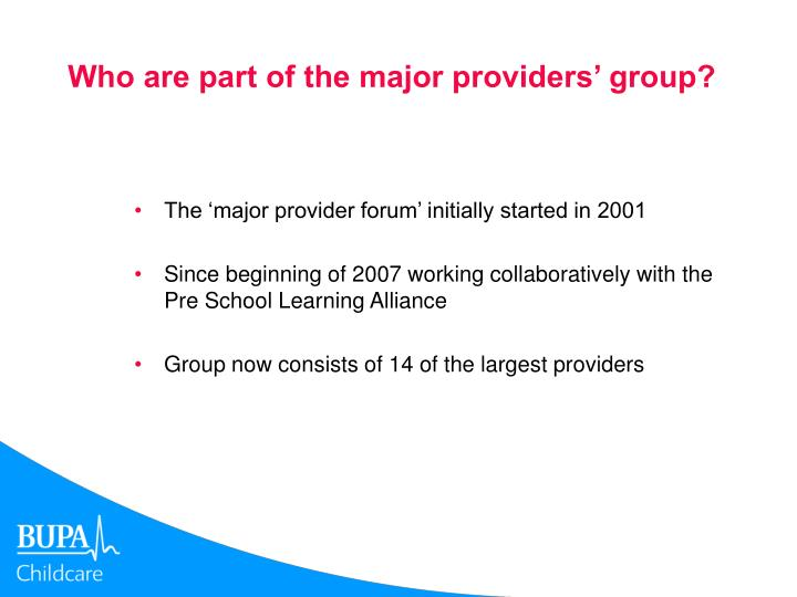 Who are part of the major providers' group?