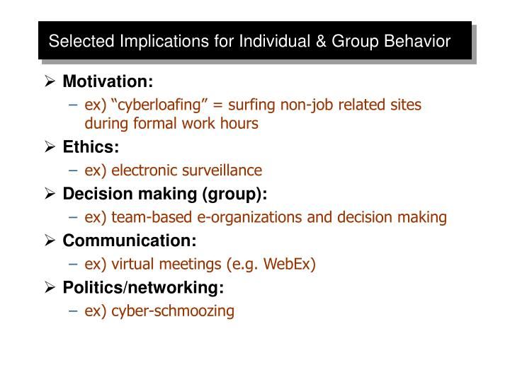 Selected Implications for Individual & Group Behavior