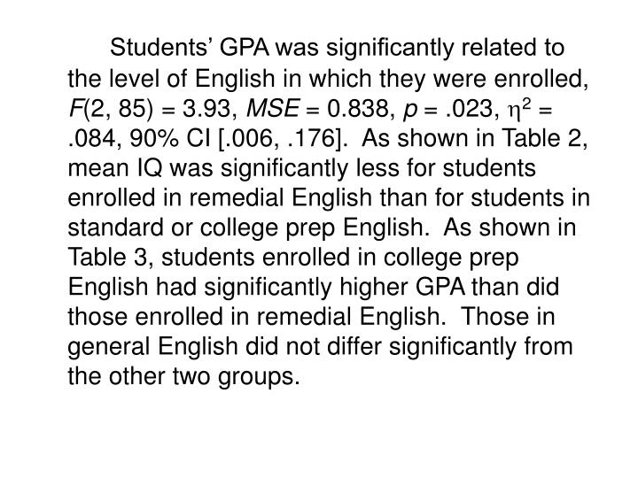 Students' GPA was significantly related to the level of English in which they were enrolled,