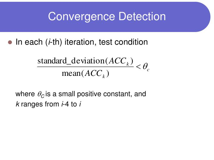 Convergence Detection