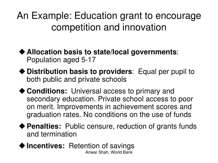 An Example: Education grant to encourage competition and innovation