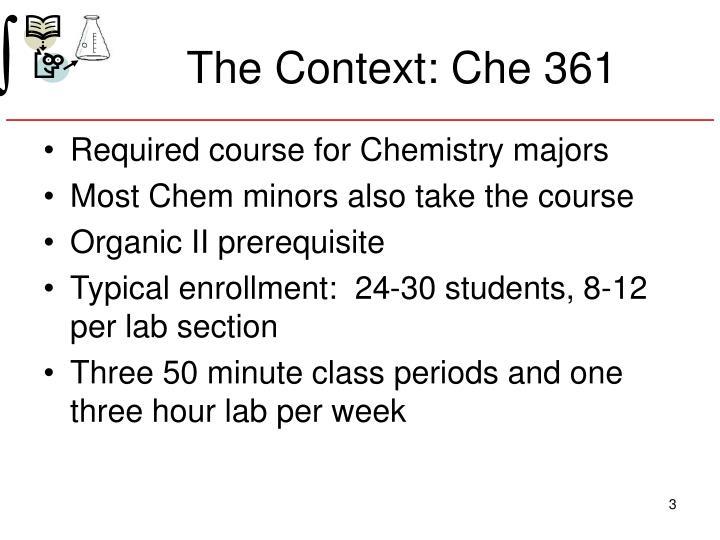 The Context: Che 361
