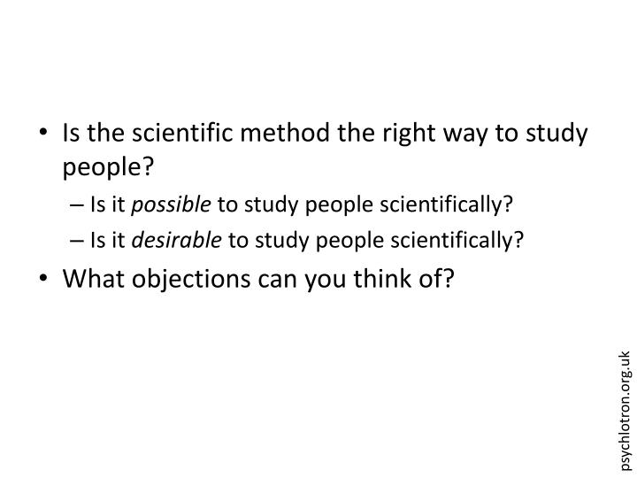 Is the scientific method the right way to study people?
