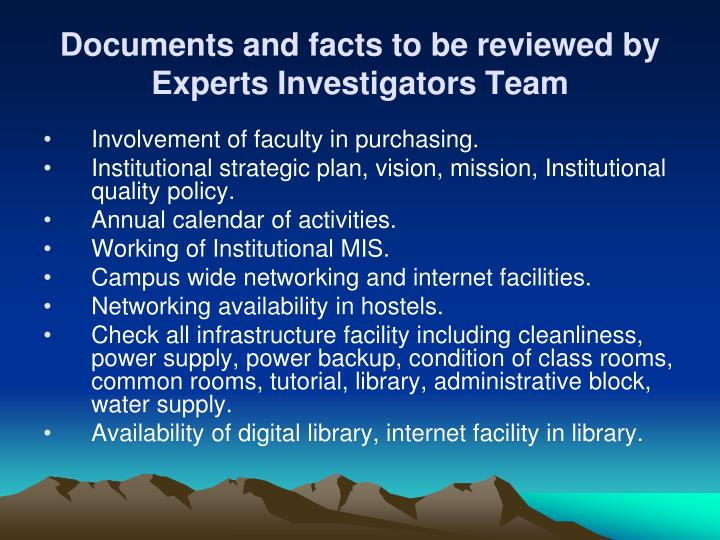 Documents and facts to be reviewed by Experts Investigators Team
