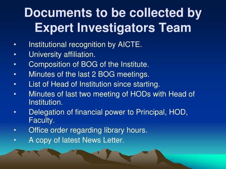 Documents to be collected by Expert Investigators Team