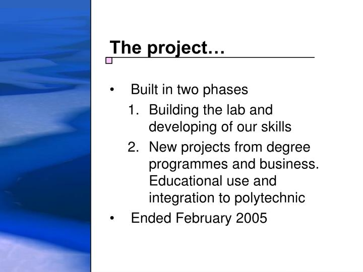 The project…