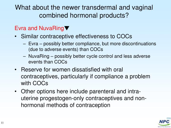 What about the newer transdermal and vaginal combined hormonal products?