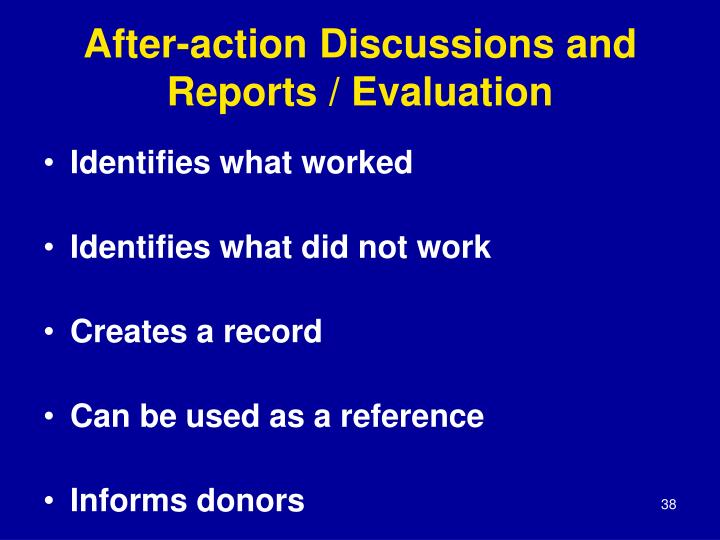 After-action Discussions and Reports / Evaluation
