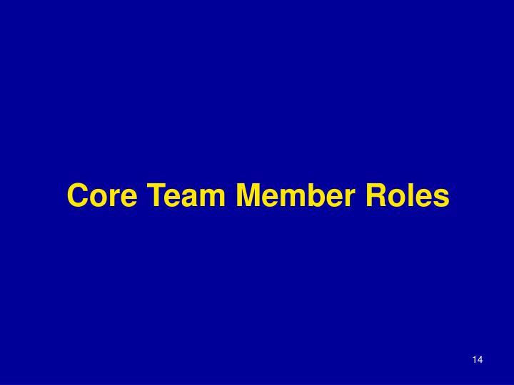 Core Team Member Roles