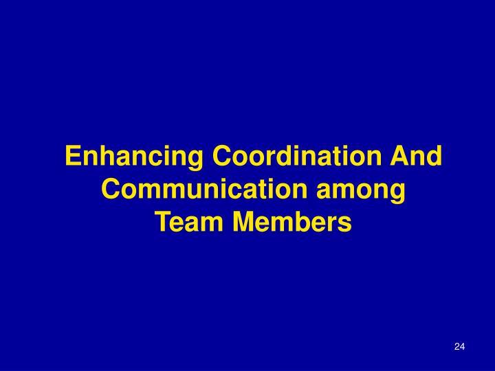 Enhancing Coordination And Communication among